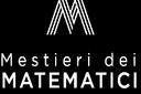 """Il progetto """"I mestieri dei matematici"""" è un'azione del Progetto Nazionale di Matematica del Piano Lauree Scientifiche, promosso dal Ministero dell'Istruzione, dell'Università e della Ricerca. L'obiettivo è di guidare alla scelta universitaria e dare maggior consapevolezza sulle potenzialità professionali dei laureati in Matematica."""